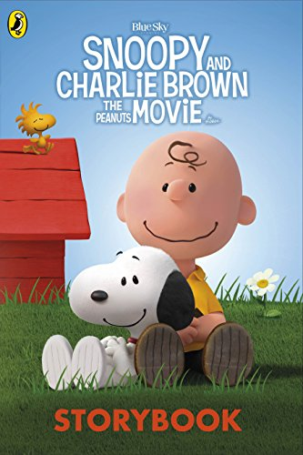 Snoopy and Charlie Brown: The Peanuts Movie Storyb...