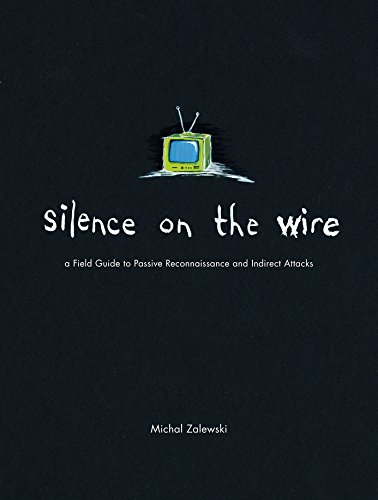 Silence on the Wire: A Field Guide to Passive Reco...
