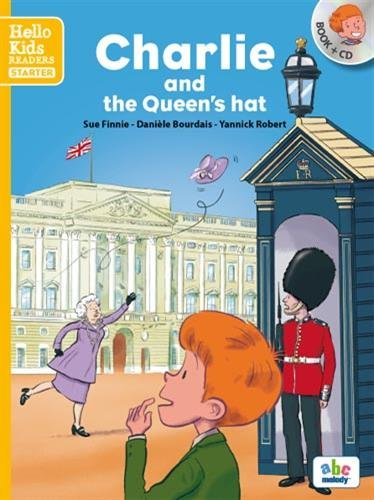 Charlie and the Queen's hat (Col. Hello Kids Reade...