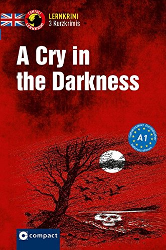 A Cry in the Darkness: Lernkrimi Kurzkrimi Englisc...