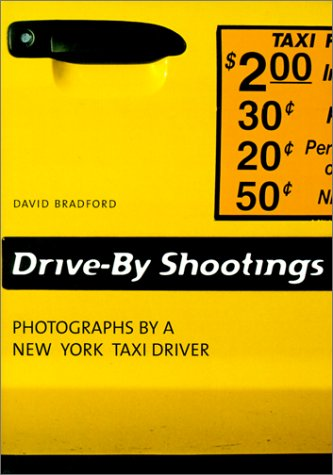 Drive-by Shootings. Photographs by a New York Taxi...