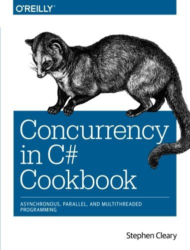 Concurrency in C# Cookbook by Cleary (2014-06-13)
