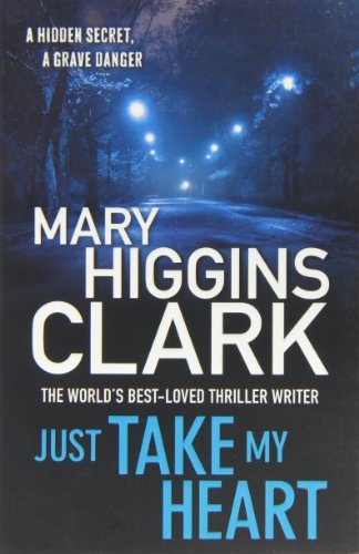 Just Take My Heart by Mary Higgins Clark (2011-11-10)