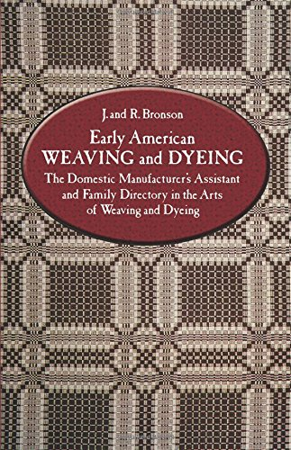 Early American Weaving and Dyeing. The Domestic Ma...