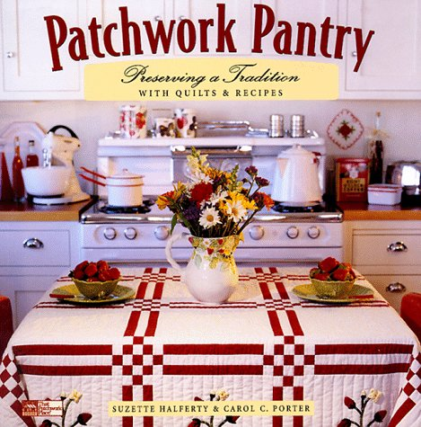 Patchwork Pantry: Preserving a Tradition With Quil...