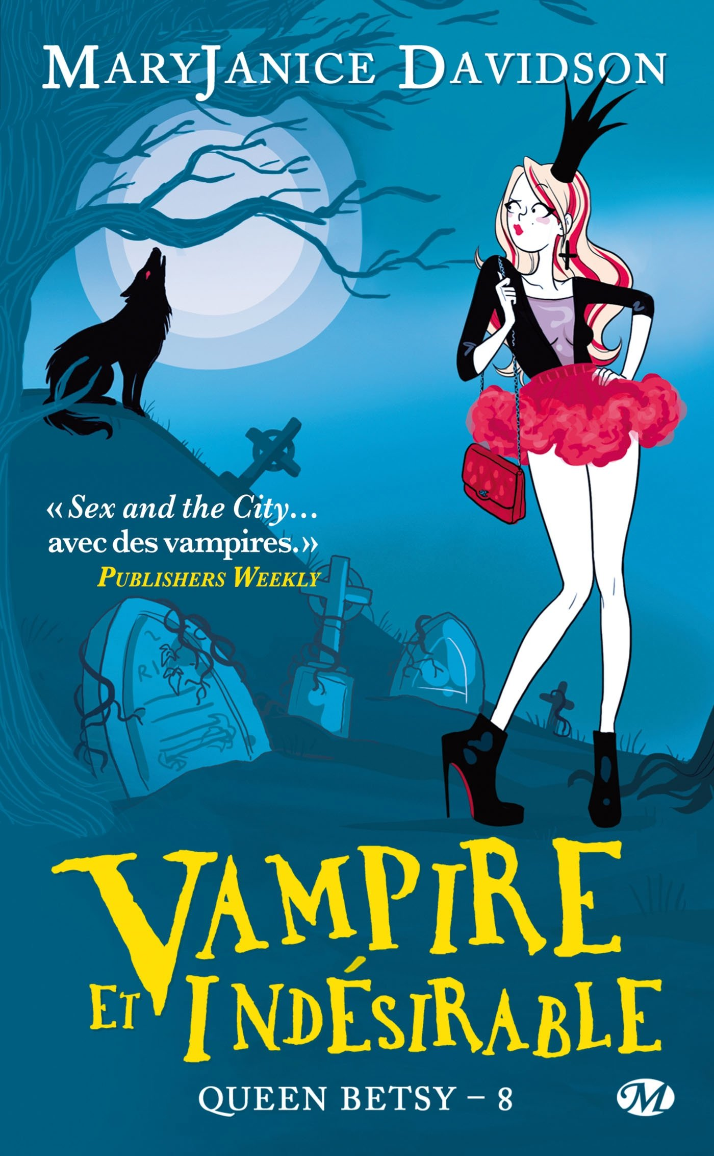 Queen Betsy, Tome 8: Vampire et Indésirable
