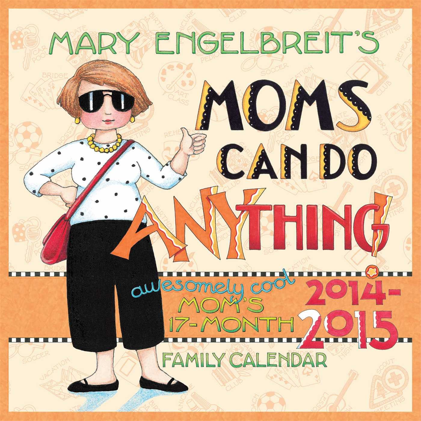 Mary Engelbreit's Moms Can Do Anything! 2014-15 Mo...