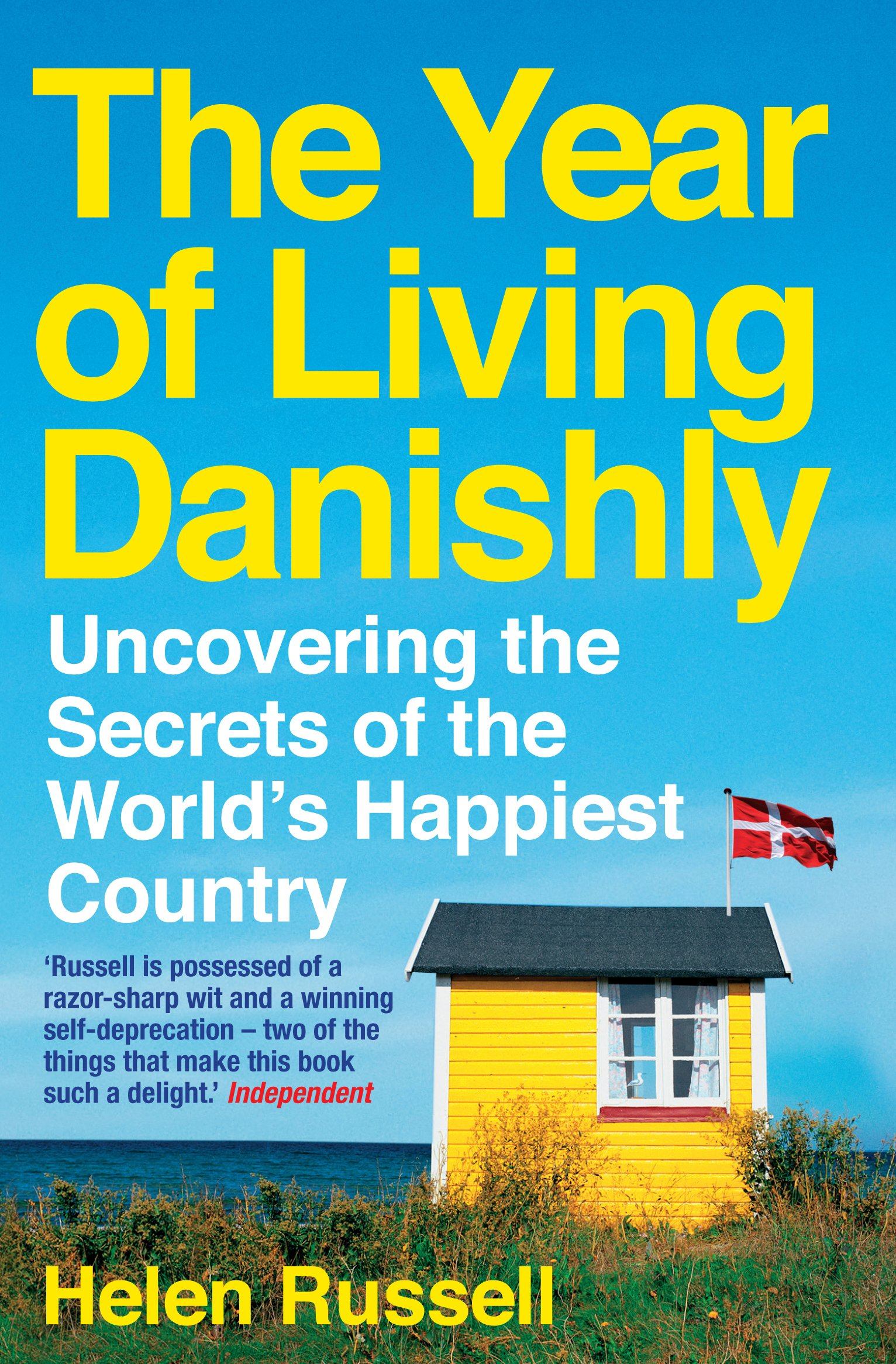The Year of Living Danishly : Uncovering the Secre...