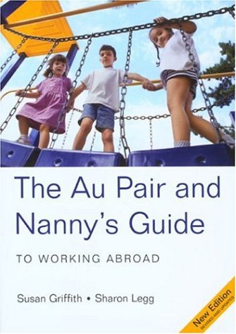 The Au Pair & Nanny's Guide to Working Abroad, 5th...