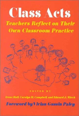 Class Acts: Teachers Reflect on Their Own Classroo...