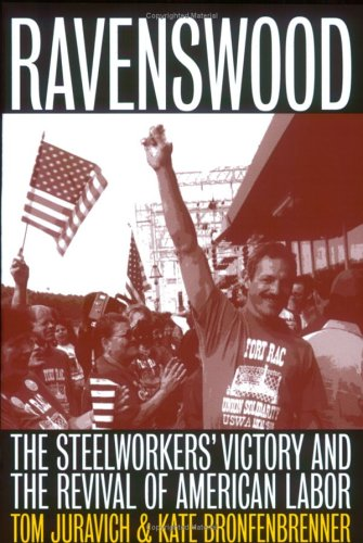 Ravenswood: The Steelworkers' Victory and the Revi...