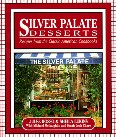Silver Palate Desserts: Recipes From The Classic A...