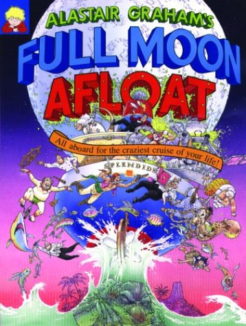 Full Moon Afloat: All Aboard for the Craziest Crui...