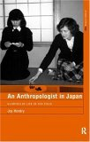 An Anthropologist in Japan: Glimpses of Life in th...