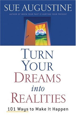 Turn Your Dreams Into Realities