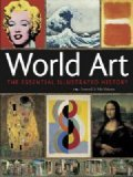 World Art: The Essential Illustrated History