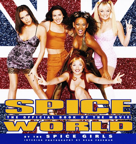Spice World: The Movie: The Official Book of the F...