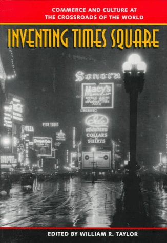Inventing Times Square: Commerce and Culture at th...