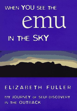 When You See the Emu in the Sky: My Journey of Sel...