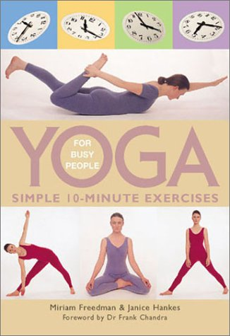 Yoga for Busy People: Simple 10-Minute Exercises