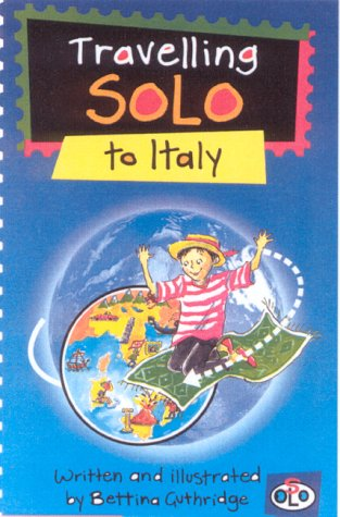 Travelling Solo to Italy (Travelling Solo)