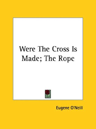Where The Cross Is Made; The Rope