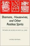 Shamans, Housewives, and Other Restless Spirits: W...