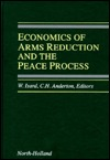 Economics of Arms Reduction and the Peace Process:...