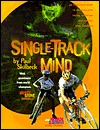 Single-Track Mind: An Illustrated Guide to Mountai...