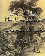 Lewis and Clark Meet Oregon's Forests: Lessons in ...