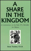 Share in the Kingdom: A Commentary on the Rule of ...