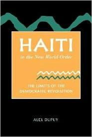 Haiti In The New World Order: The Limits Of The Democratic Revolution