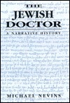 The Jewish Doctor: A Narrative History
