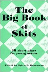 The Big Book of Skits: 36 Short Plays for Young Ac...