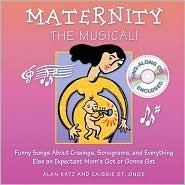 Maternity the Musical!: Funny Songs about Cravings...