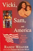Vicki, Sam, and America: How the Government Killed...
