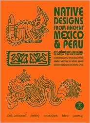 Native Designs from Ancient Mexico & Peru [With CD...