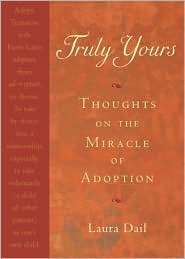 Truly Yours: Thoughts on the Miracle of Adoption