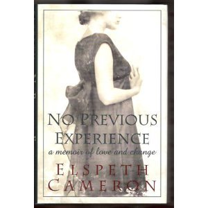 No Previous Experience: A Memoir Of Love And Chang...