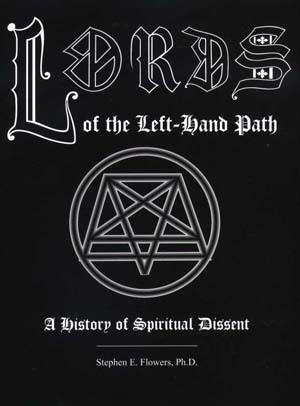 Lords Of The Left Hand Path: A History Of Spiritua...