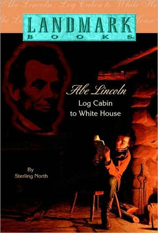 Abe Lincoln: Log Cabin to White House
