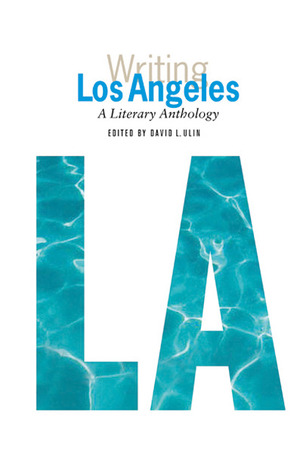 Writing Los Angeles: A Literary Anthology (Library...
