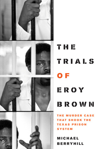 The Trials of Eroy Brown: The Murder Case that Sho...