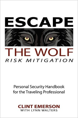 Escape the Wolf: A Security Handbook for Traveling...
