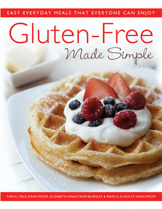 Gluten-Free Made Simple: Easy Everyday Meals That ...