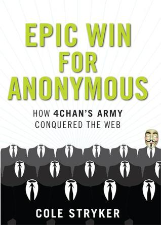 Epic Win for Anonymous: How 4chan's Army Conquered...
