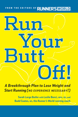 Run Your Butt Off!: A Breakthrough Plan to Shed Po...