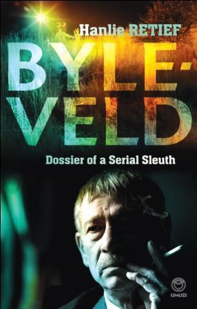 Byleveld: Dossier of a Serial Sleuth