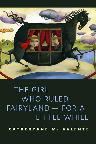 The Girl Who Ruled Fairyland — For a Little Whil...