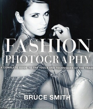 Fashion Photography: A Complete Guide to the Tools...